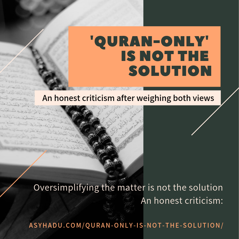 Quran only is not the solution