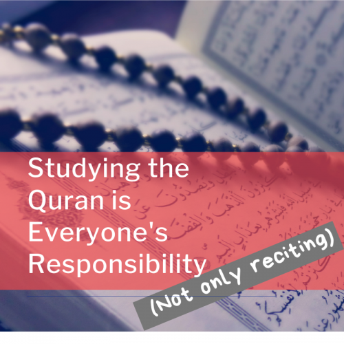 Studying the Quran is everyone's responsibility