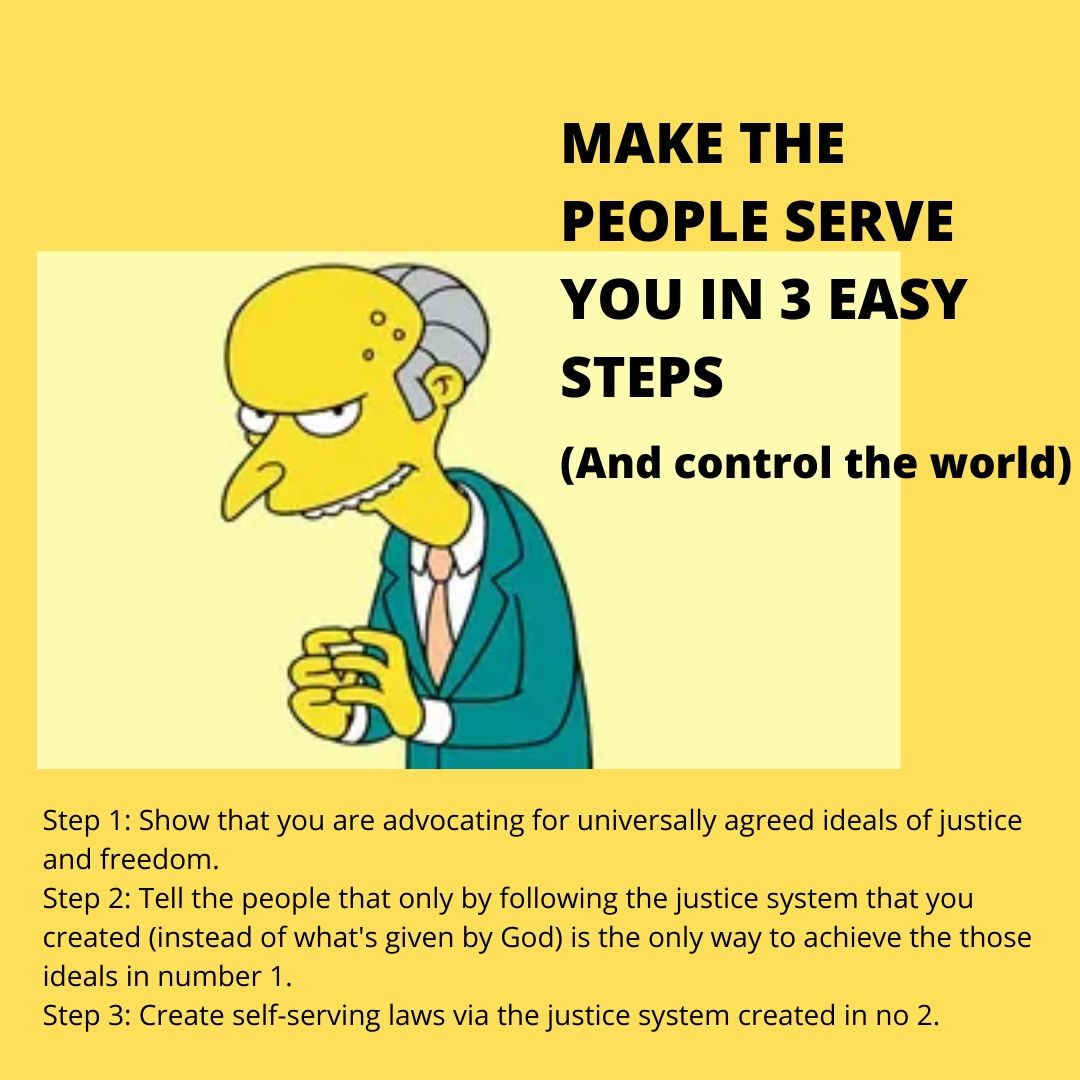 Make the people serve you (and control the world)