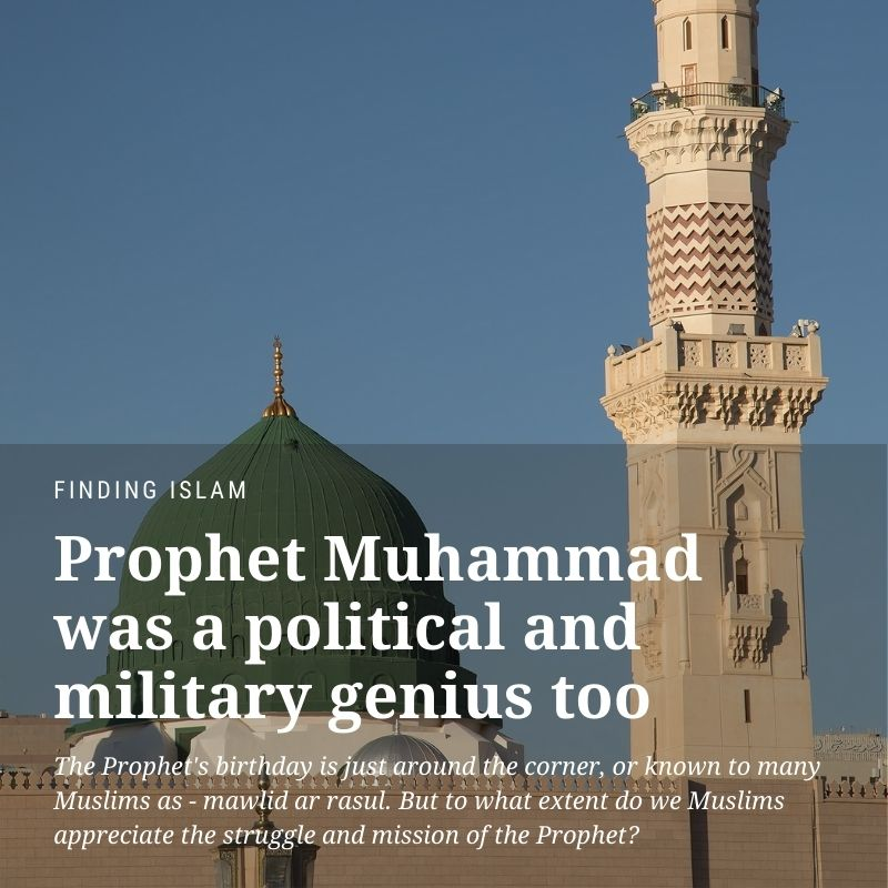 Prophet Muhammad was a political and military genius too